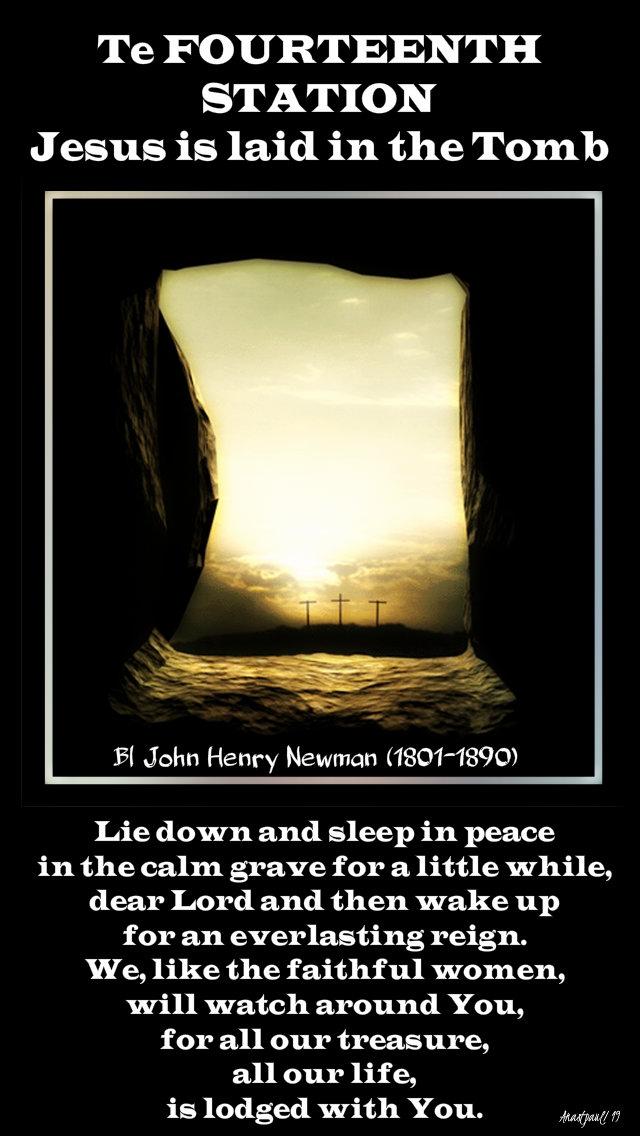 fourteenth station - tomb - bl john henry newman - 20 april 2019 holy sat