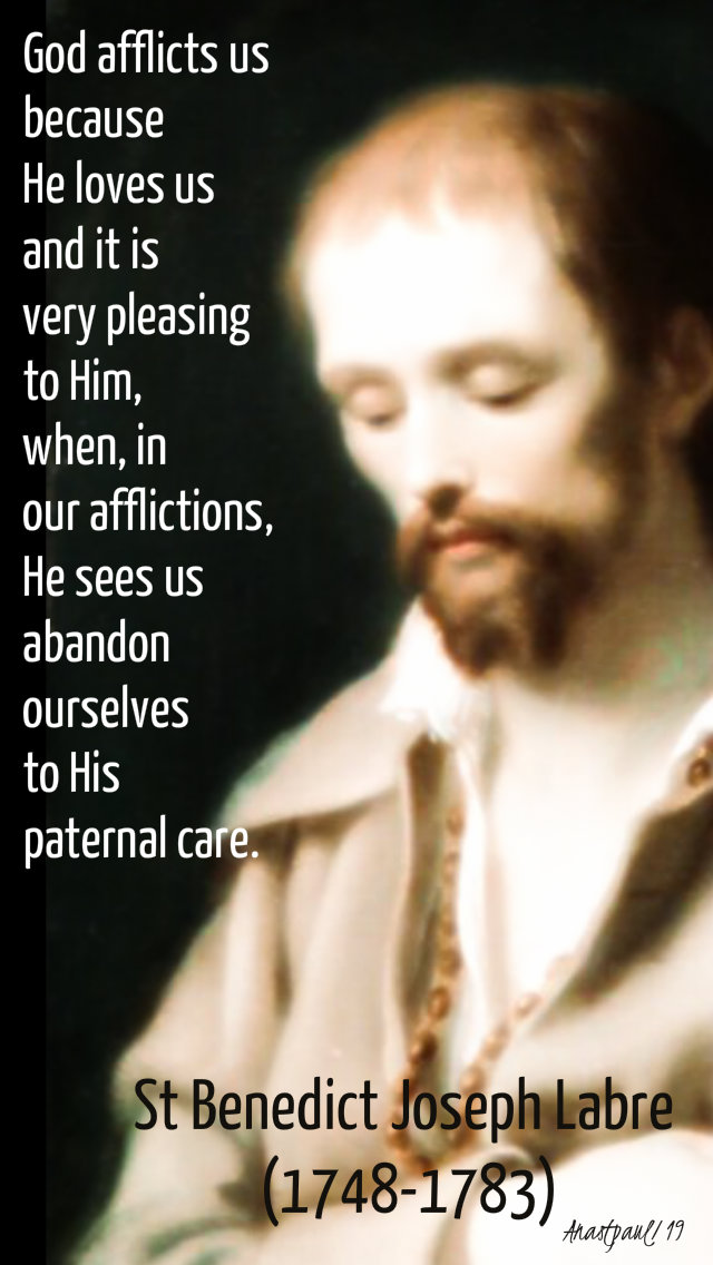 god afflicts us because he loves us - st benedict joseph labre - 16 april 2019