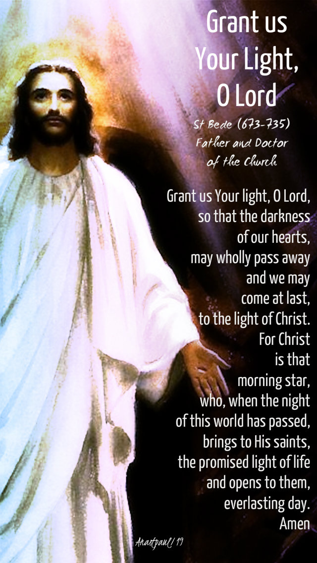 grant us your light o lord - st bede - 25 april 2019 easter thurs.jpg