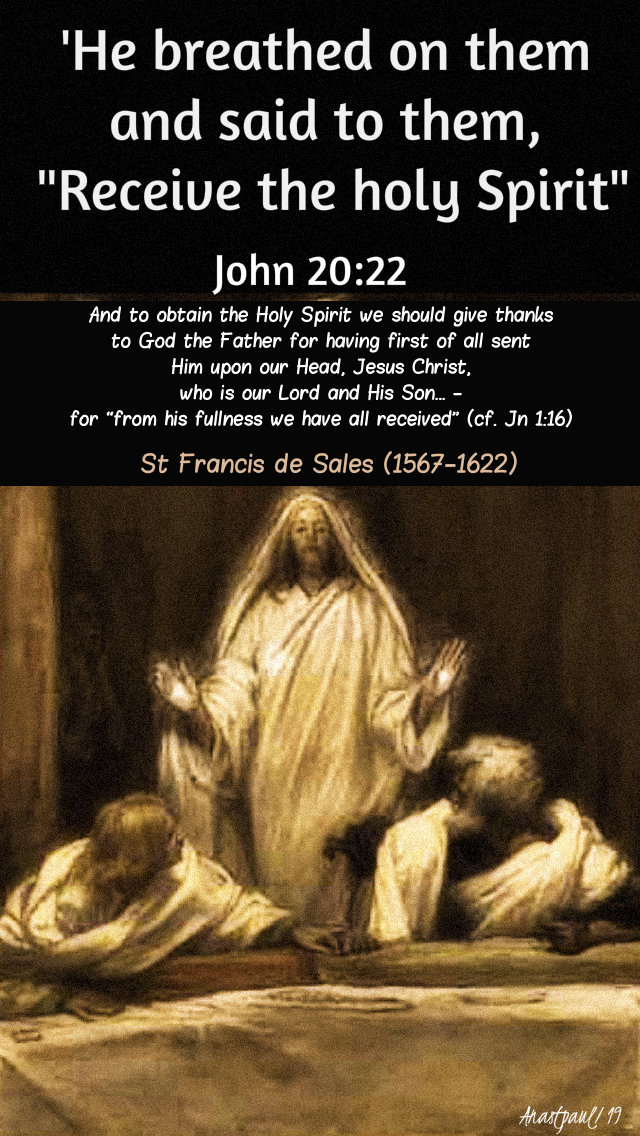he breathed on them john 20 22 - and to obtain the holy spirit - st francis de sales div mercy sun 28 april 2019.jpg