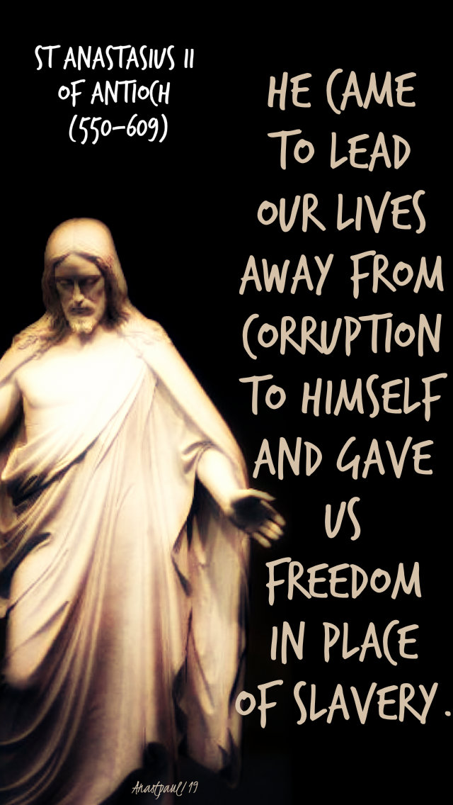 he came to lead our lives away from corruption st anastasius of antioch 1 april 2019.jpg