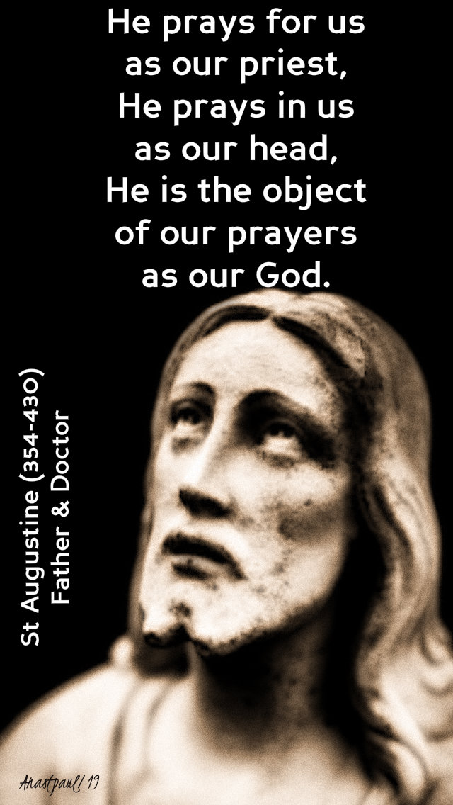 he prays for us as our priest - st augustine 10 april 2019.jpg