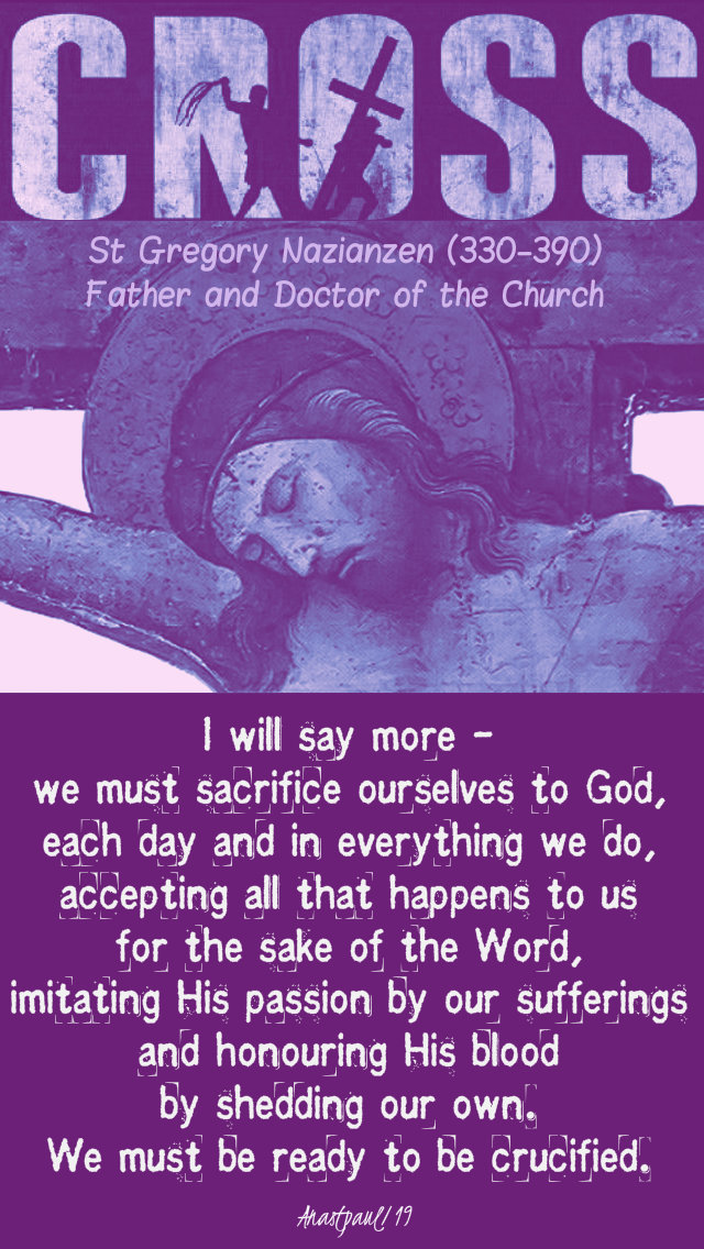 i will say more - we mut sacrifice ourselves to god - st gregory of nazianzen - mon of holy week 15 april 2019.jpg