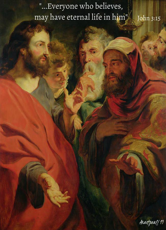 jesus and nicodemus john 3 15 everyone who believes may have eternal life in him 30april2019.jpg