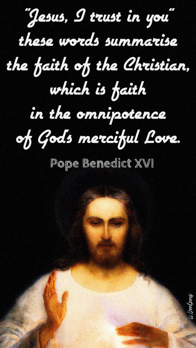 jesus i trust in you - pope benedict 28 april 3019 div mercy sun.jpg