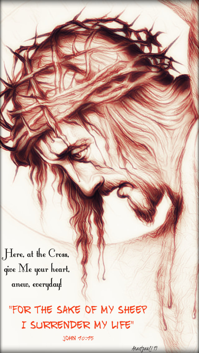 john 10 15 for the sake of my sheep - here at the cross give me your heart i am with you 4 april 2019.jpg