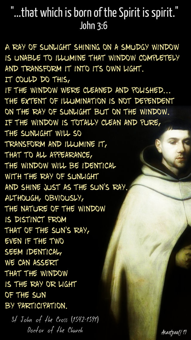 john 3 6 that which is born of the spirit - a ray of sunlight - st john of the cross - 29 april 2019