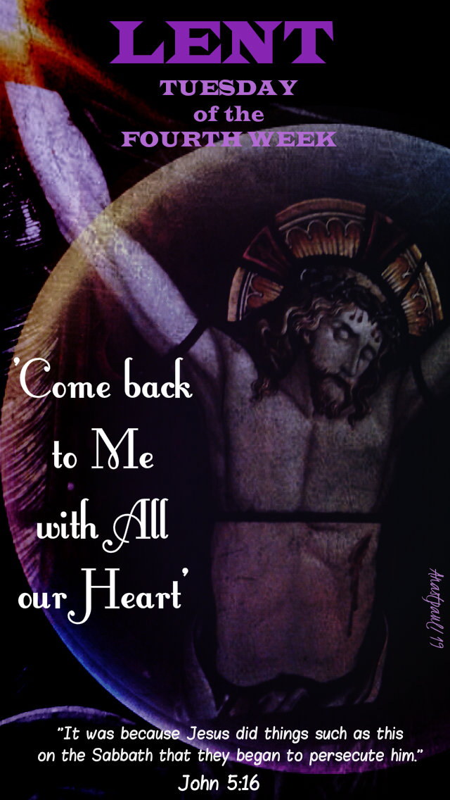 lent tues of the fourth week john 5 16 it was because 2 april 2019.jpg