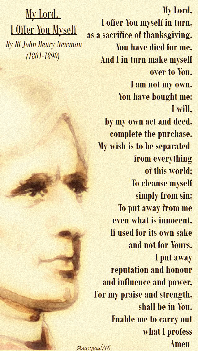 my-lord-i-offer-you-myself-bl-john-henry-newman-lenten-prayer-17 april 2019 no 2-wed holy week.jpg