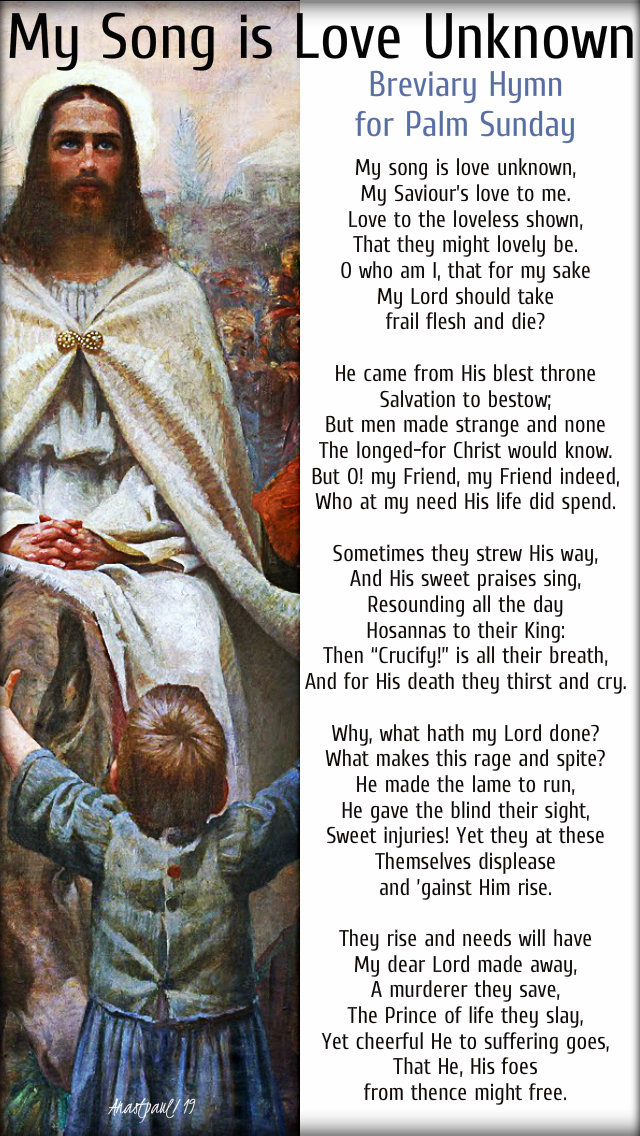 my song is love unknown = palm sunday breviary hymn - 14 april 2019.jpg