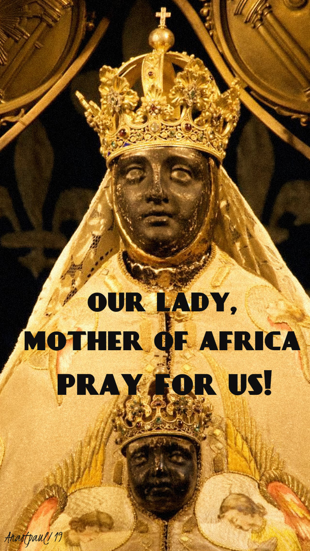 our lady mother of africa pray for us 30 april 2019