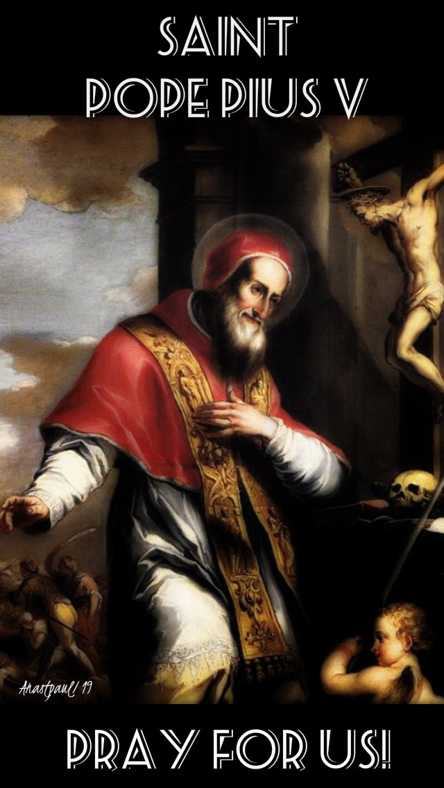 st pope pius V pray for us - 30 april 2019