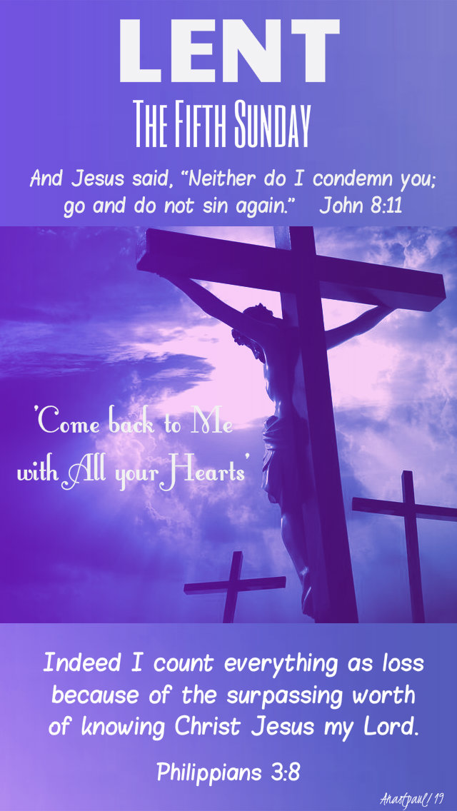 the fifth sunday of lent 7 april 2019