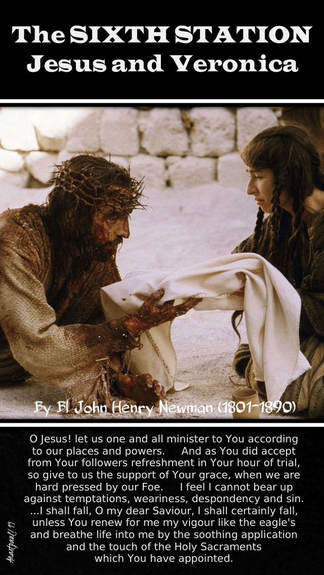 the sixth station - jesus and veronica - 16 april - bl john henry newman - o jesus i shall certainly fall - 16 april 2019.jpg