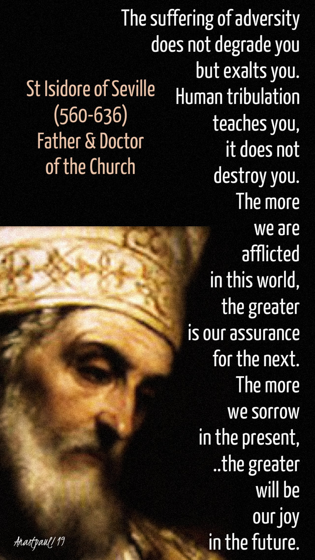 the suffering of adversity - 4 april 2019 st isidore of seville.jpg