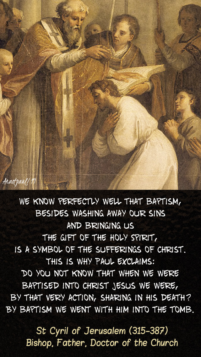 we know perfectly weel that baptism - st cyril of jerusalem - 25 april 2019 easter thurs.jpg
