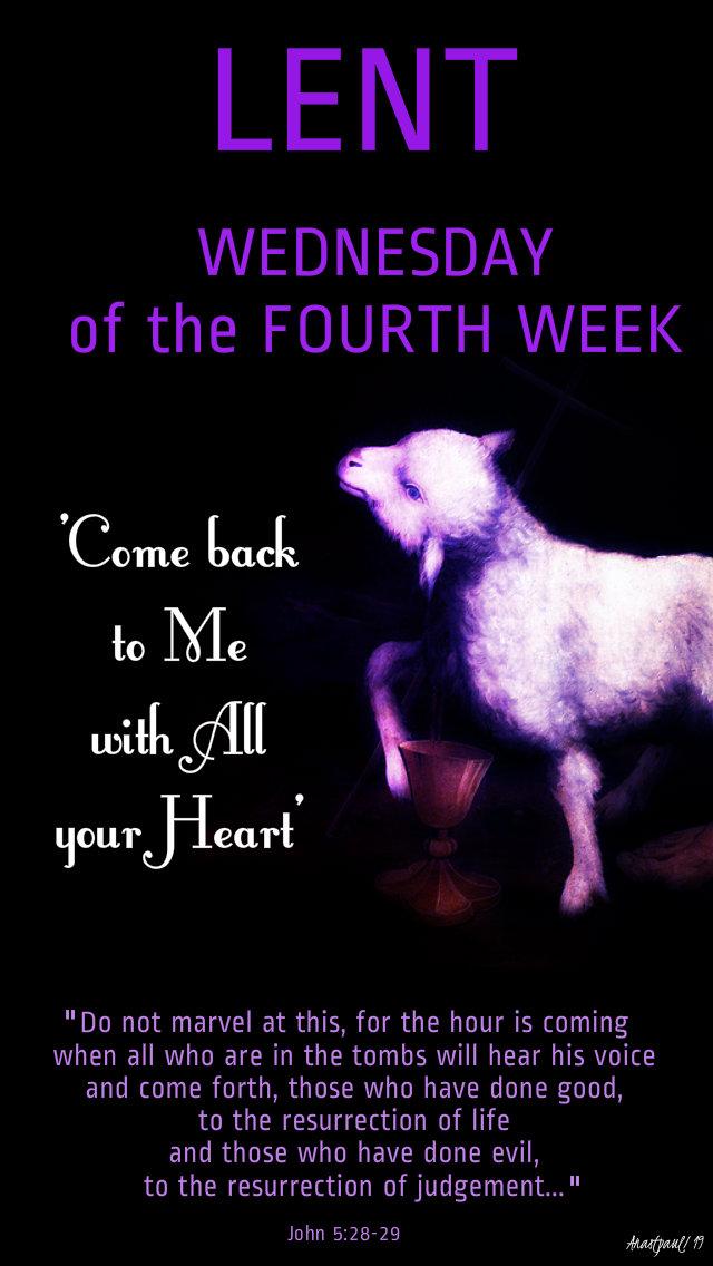 wed of the fourth week lent - john 528-29 3 april 2019.jpg
