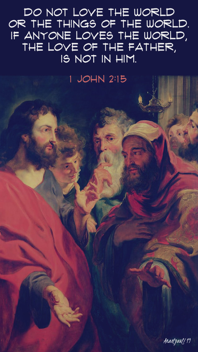 1 john 2 15 - do not love the world - 6 may 2019.jpg