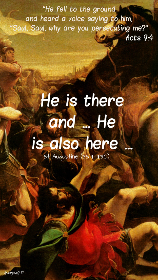 acts 9 4 - saul saul - he is there and he is also here - st augustine - 10 may 2019.jpg