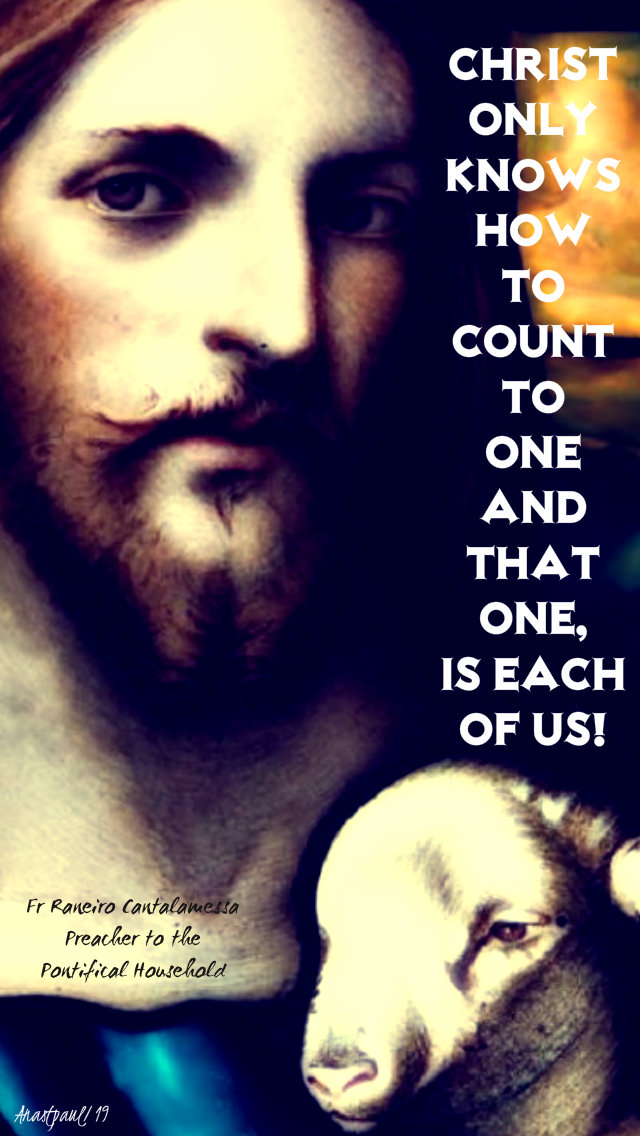 christ only knows how to count to one - fr raneiro cantelamessa 12 may 2019 good shep sun.jpg