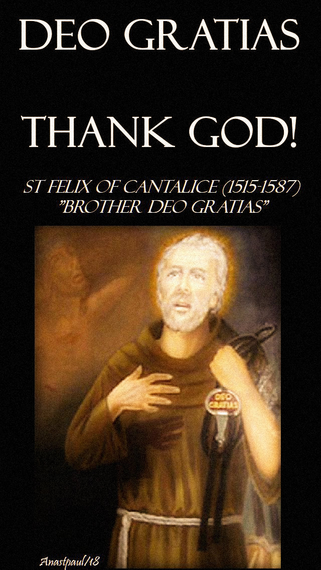 deo-gratiasd-thank-god-st-felix-of-cantalice-brother-deo-gratias-18-may-2018