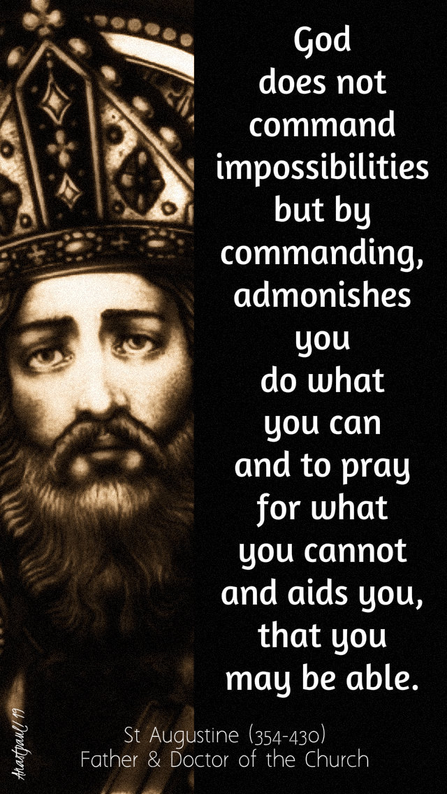 god does not command impossibilities - st augustine 6 may 2019.jpg