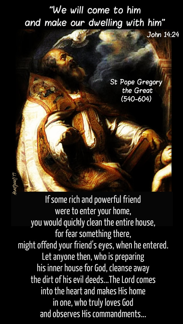 john 14 24 we will come to him - if some rich and powerful friend - st gregory the great 20 may 2019