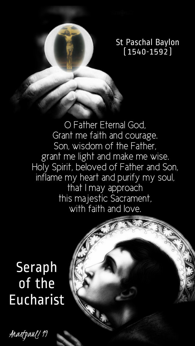 o father eternal god grant me faith - st paschal baylon - 17 may 2019.jpg
