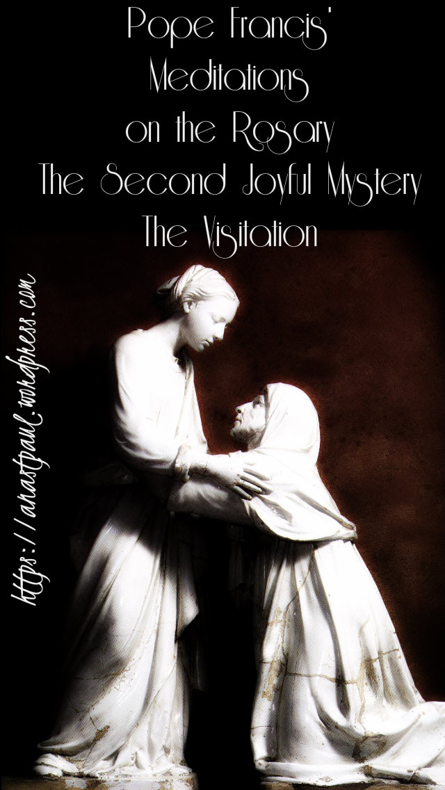 pope francis meditations on the rosary - the second joyful the visitation 15 may 2019.jpg