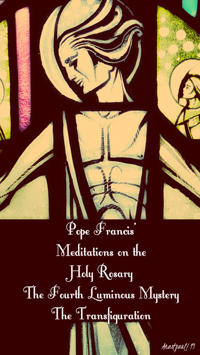 pope francis meditations the 4th luminous the transfiguration - 23 may 2019.jpg