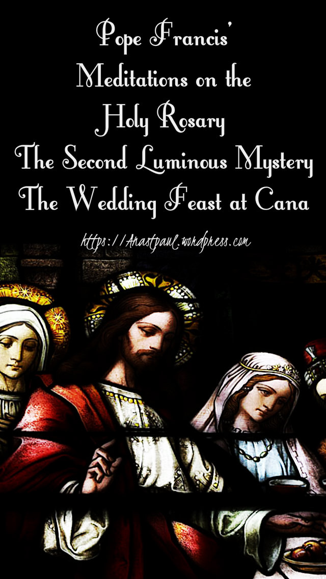 pope francis meditations the second luminous - the wedding at cana 21 may 2019.jpg
