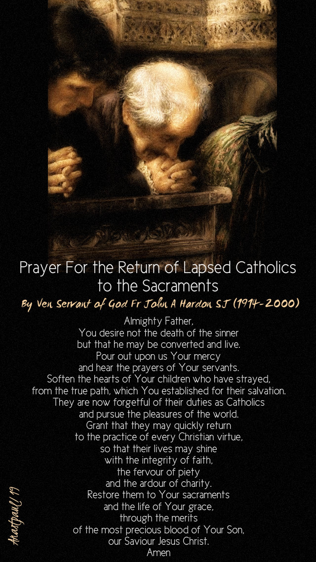 prayer for the return of lapsed catholics to the sacraments - ven sof john a hardon sj 16 may 2019 part one.jpg