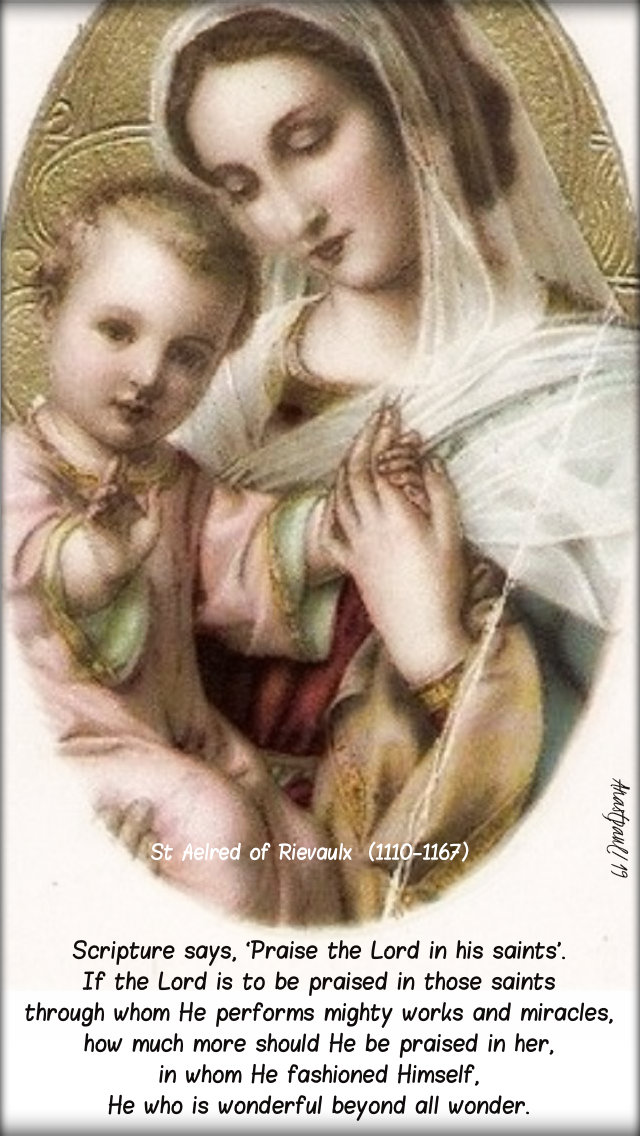 scripture says praise the lord - st aelred on mary - 9 may 2019.jpg