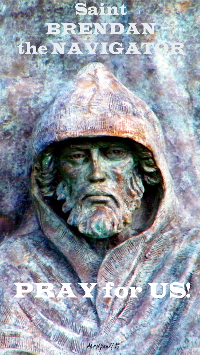 st brendan the navigator pray for us 16 may 2019