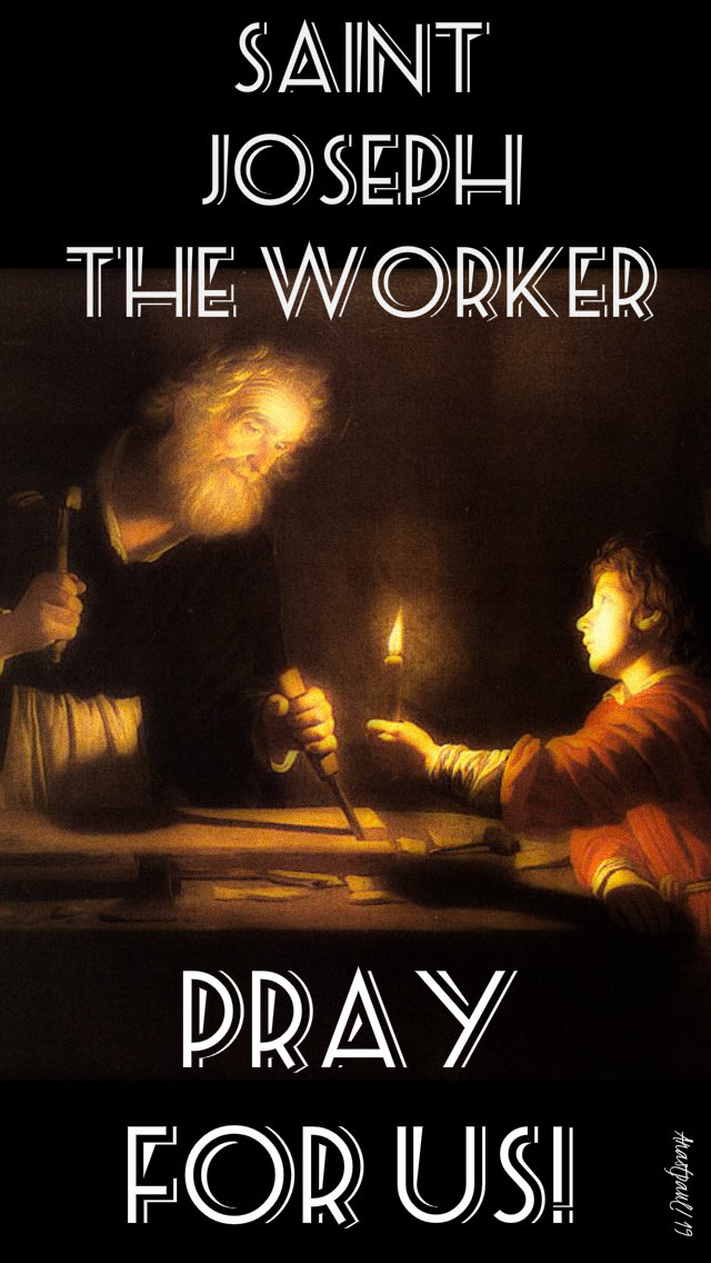 st joseph the worker pray for us 1 may 2019.jpg