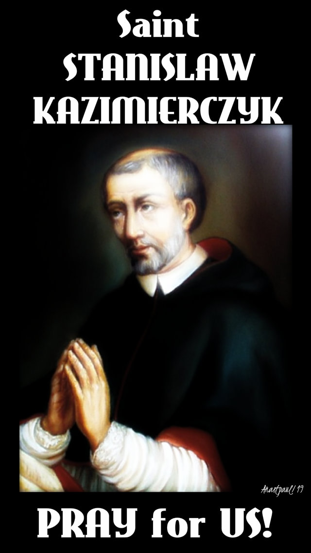 st stanislaw kazimierczyk pray for us 3 may 2019.jpg