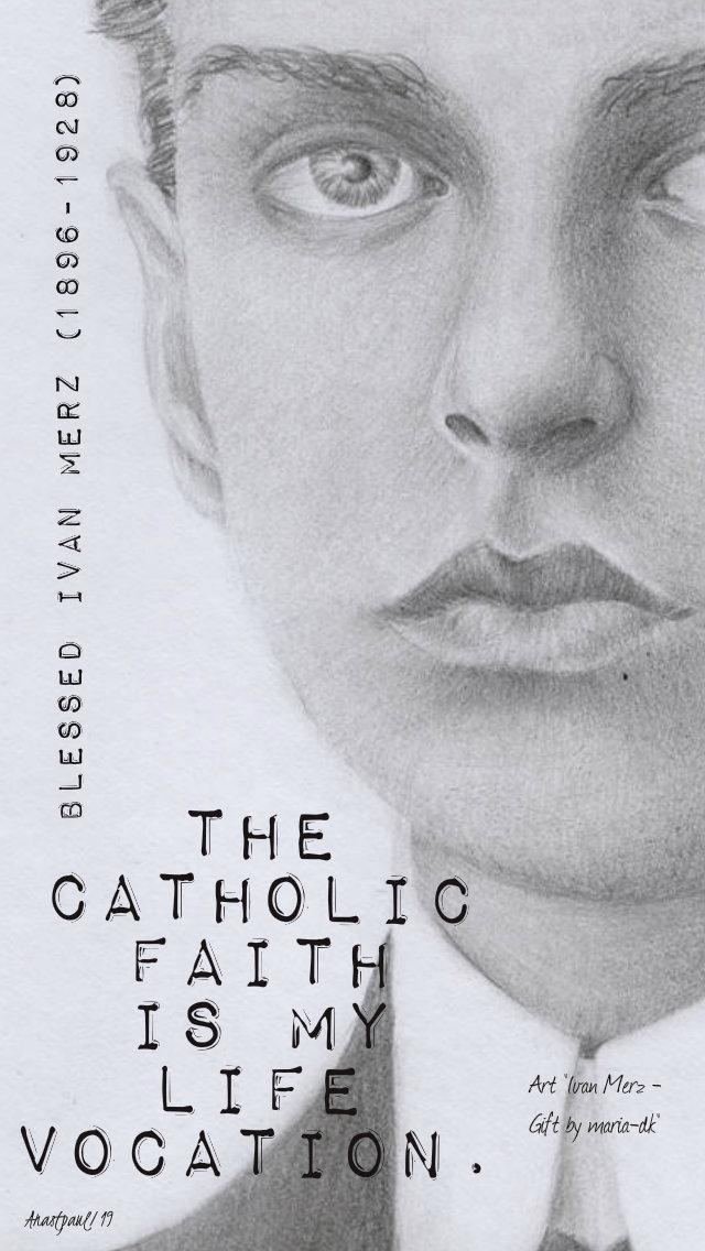 the catholic faith is my life vocation - bl ivan merz 10 may 2019.jpg