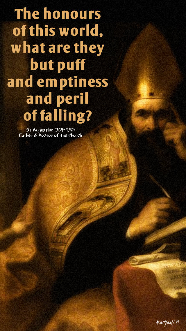 the honours of this world what are they but - st augustine - 6 may 2019.jpg