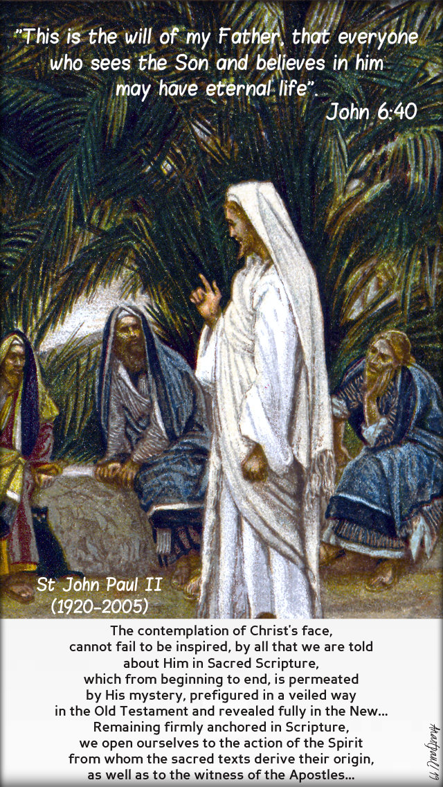 this is the will of my father - john 6 40 - the contemplation of christ's face - st john paul 8 may 2019.jpg