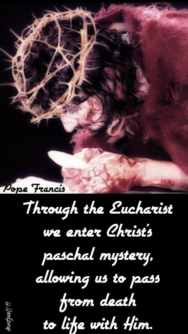 through the eucharist - pope francis - 8 may 2019.jpg