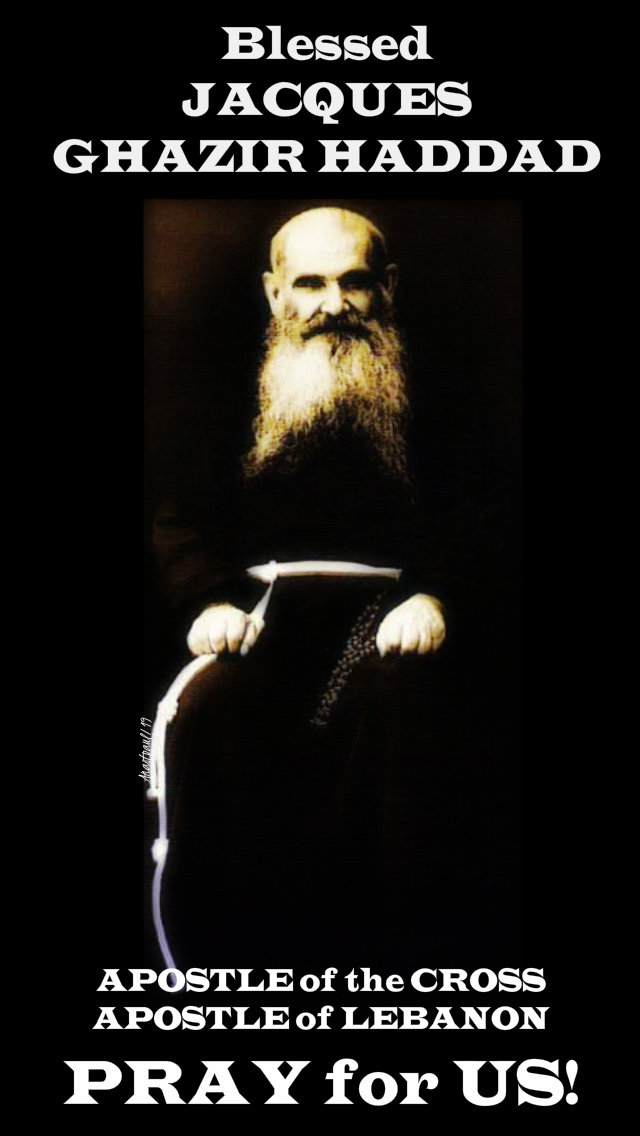blessed jacques ghazir haddad pray for us 26 june 2019.jpg
