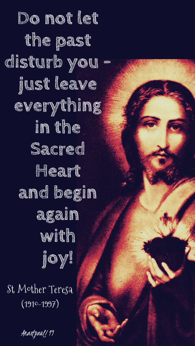 do not let the past disturb you - st mother teresa-28 june 2019 sacred heart351305