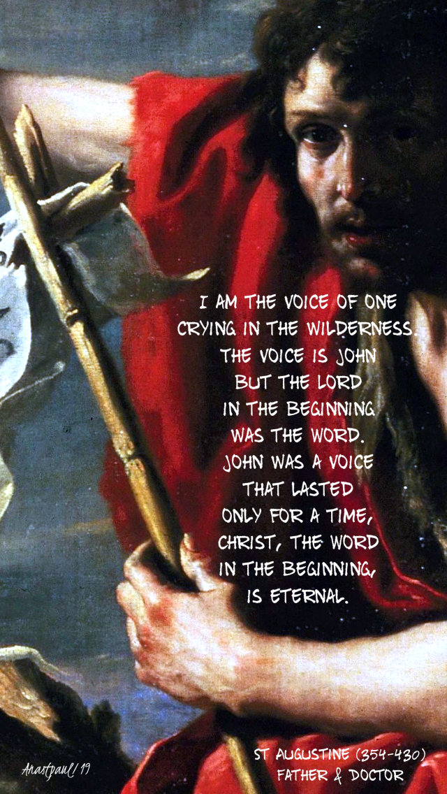 i am the voice - the voice is john but - st augustine 24 june 2019 nativity of st john the baptist.jpg