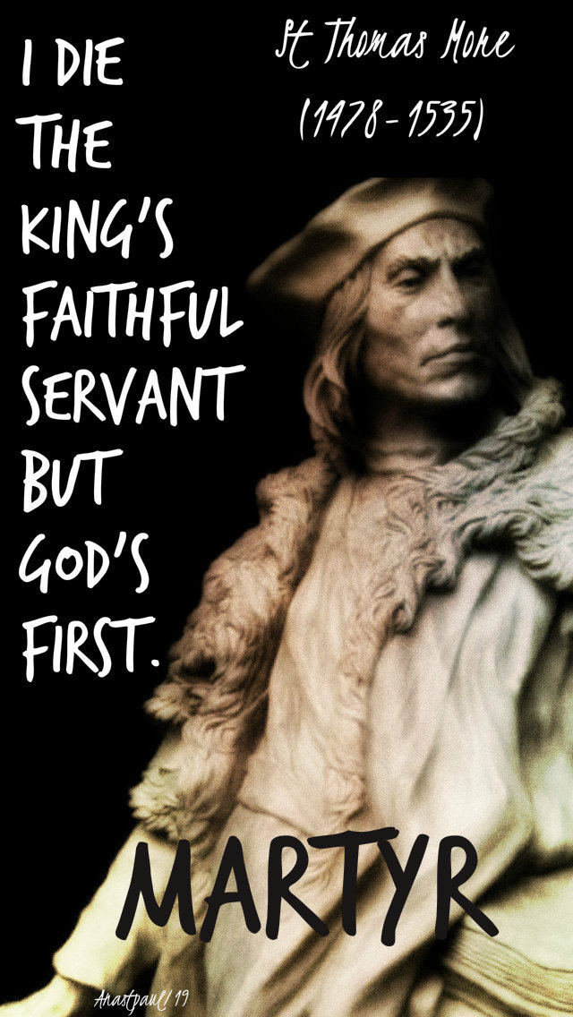i die the king's faithful servant but god's first st thomas more 22 june 2019 no 2.jpg