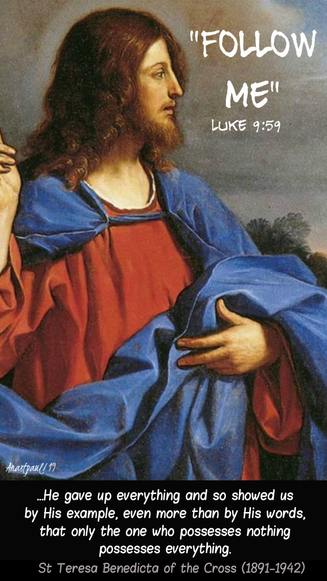 luke 9 59 follow me - he gave up everyting - st teresa benedicta of the cross 30 june 2019.jpg