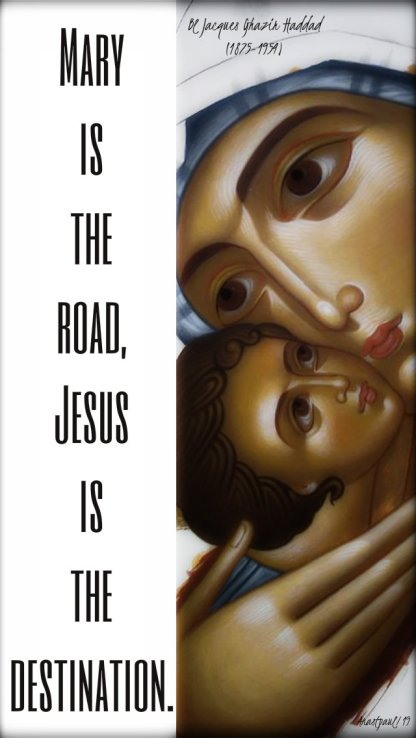 mary is the road jesus is the destination - 26 june 2019