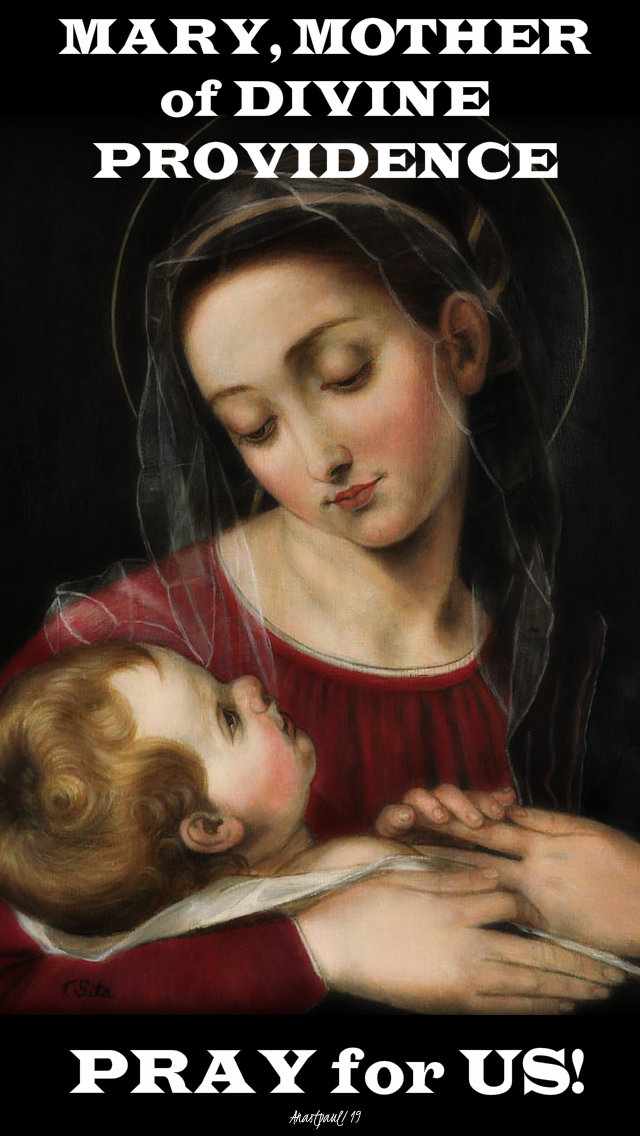 mary, mother of divine providence, pray for us 22 june 2019