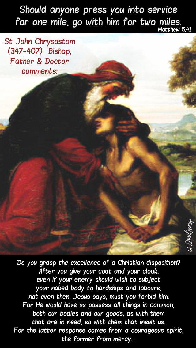 matthew 5 41 should anyone press you into service - do you grasp the excellence of a christian disposition- st john chrysostom - 17 june 2019.jpg