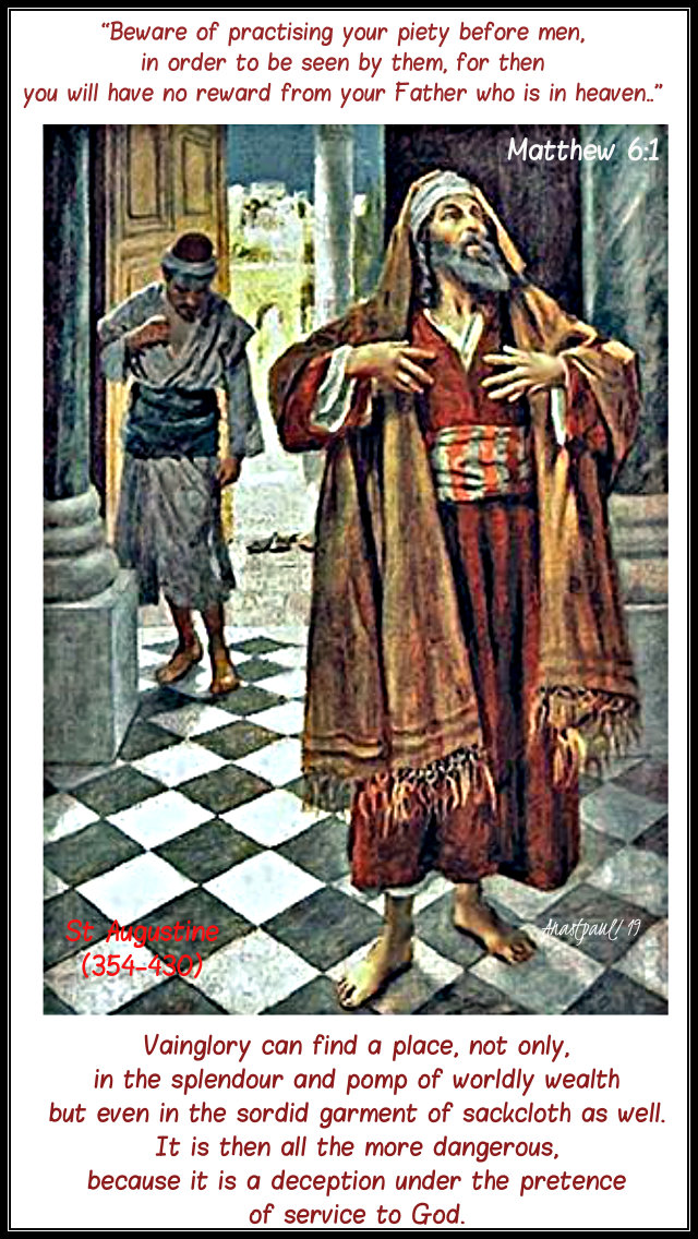 matthew 6 1 - beware of practising yuor piety - vainglory can find a place - st augustine 19 june 2019.jpg