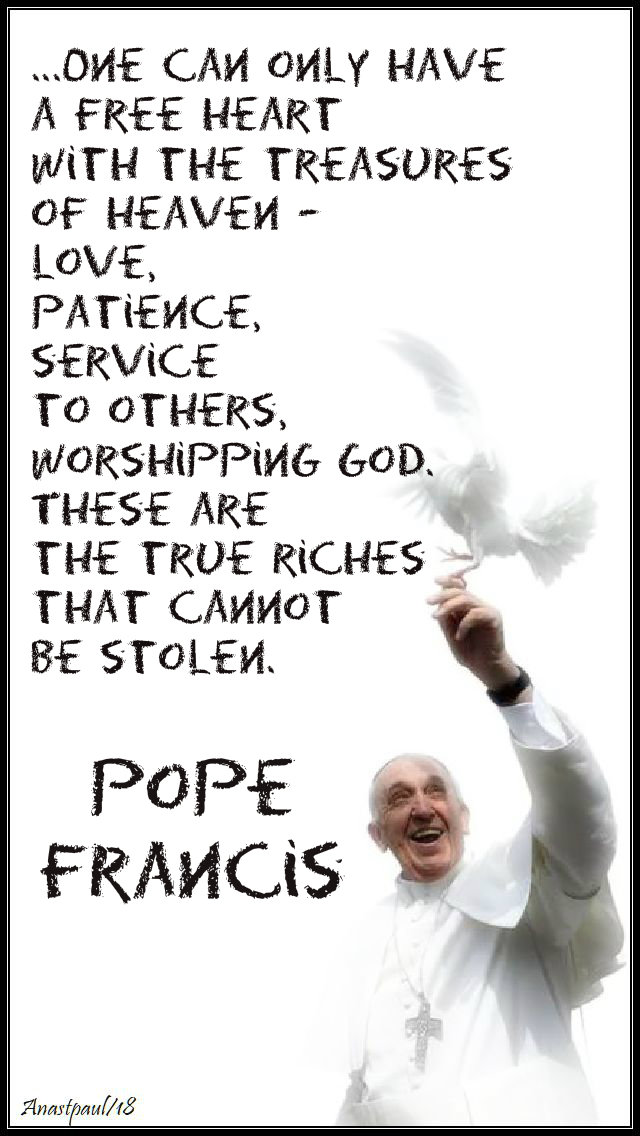 one can only have a free heart- pope francis - 21 june 2019.jpg